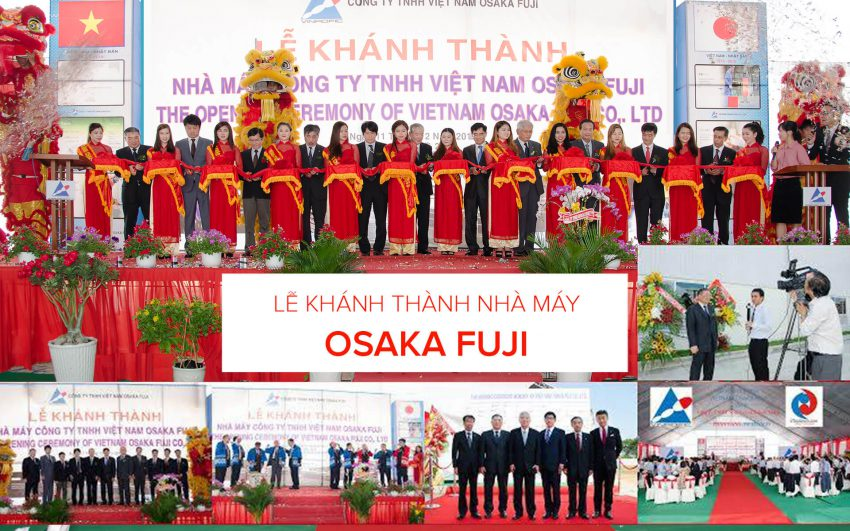 Lễ Khánh Thành nhà máy Vietnam Osaka Fuji do Truyền thông Phan Đăng tổ chức